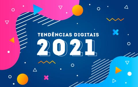 Tendências digitais 2021